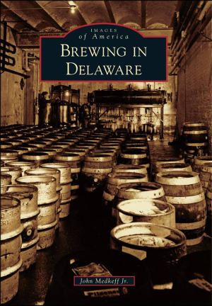 Book Review – Brewing in Delaware by John Medkeff Jr