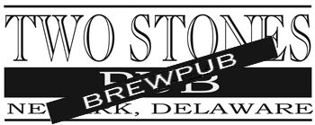 Delaware State Regulations Force Two Stones Pubs to be Re-Licensed asBrewpubs